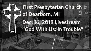 First Presbyterian Church of Dearborn | Dec. 16, 2018