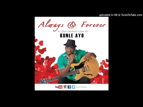 Kunle Ayo - Always N Forever (Luther Vandross Cover)
