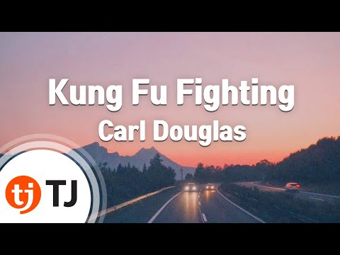 [TJ노래방] Kung Fu Fighting - Carl Douglas (Kung Fu Fighting - Carl Douglas) / TJ Karaoke