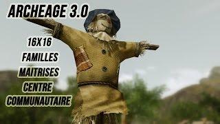 ArcheAge 3.0 guide : Ferme 16x16, Famille, Insignes de maîtrises et Centre Communautaire [ FR ]