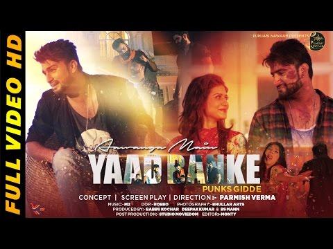 YAAD BANKE | PUNKS GIDDE | NEW PUNJABI ROMANTIC SAD SONG 2015 | OFFICIAL FULL VIDEO HD