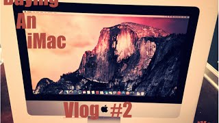 [YO] Buying an iMac: Vlog #2