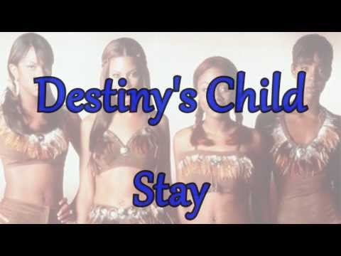 Destiny's Child -  Stay (lyrics) 90's Throwback
