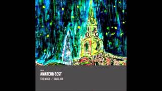 Amateur Best - Too Much