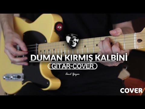 Duman - Kırmış Kalbini (Gitar Cover)