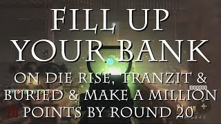 How To Fill Your Bank for Buried, Die Rise & Tranzit