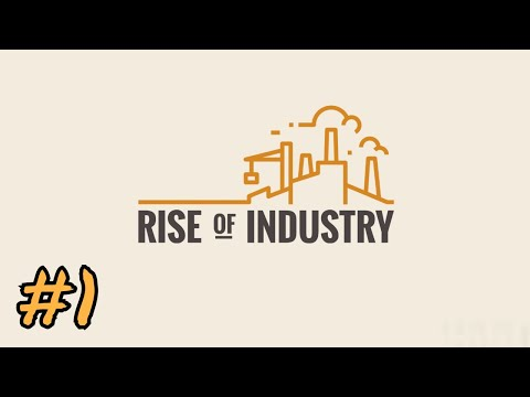 Let's Try Rise of Industry, Career Mode: Industry | 01