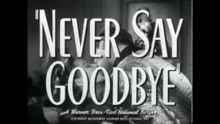 Never Say Goodbye - (Original Trailer)