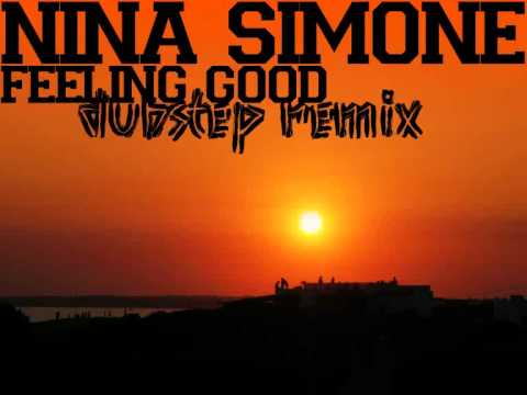 Nina Simone - Feeling Good [Chillout Dubstep Remix]