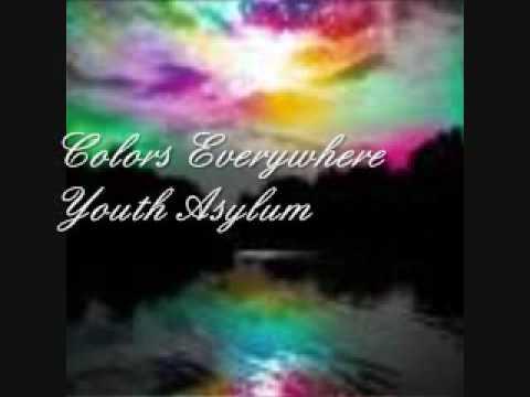Colors Everywhere - Youth Asylum