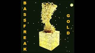 BASSFREAK @ BTR-AUDIO™ • GOLD