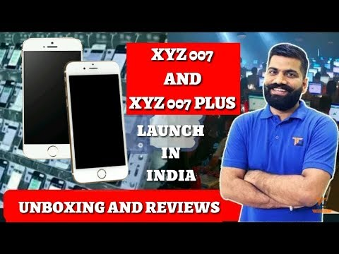 XYZ 007 And XYZ Plus Mobile Unboxing || review || Specification || Launch  in India
