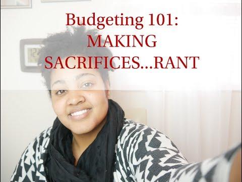 Budgeting 101: MAKING SACRIFICES…RANT