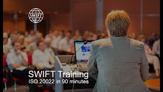 SWIFT Training: ISO 20022 in 90 minutes
