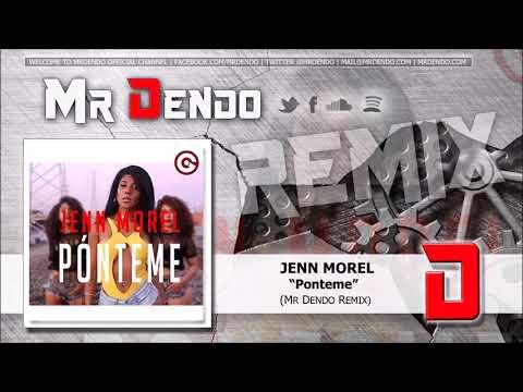 Jenn Morel - Ponteme [Mr Dendo Remix]