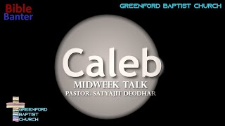 52) Bible Banter - Caleb - Pastor Satyajit Deodhar