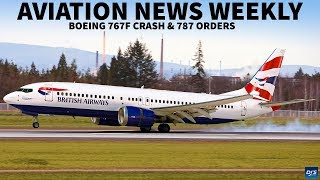 767F CRASH - 787 ORDERS | Aviation News Weekly