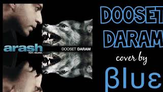 Dooset Daram - Arash feat. Helena (keyboard cover by βΙυε). Using 🎧 is recommended.