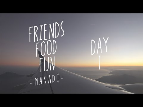 Friends.Food.Fun Manado Day 1, Tanah Torang Samua Basudara