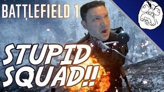 Battlefield 1 Rage Compilation: Stupid Squadmates!!!