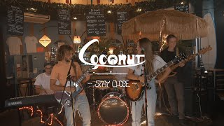 Coconut - Stay Close (Official Video)