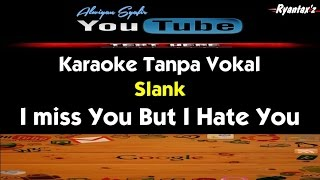 Karaoke Slank - I miss You But I Hate You
