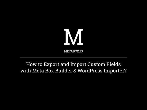 How to Export & Import Custom Fields with the WordPress Importer | Meta Box Tutorials