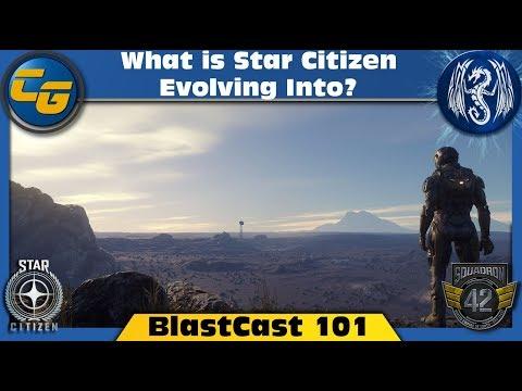 Star Citizen BlastCast #101: What is Star Citizen Evolving Into?