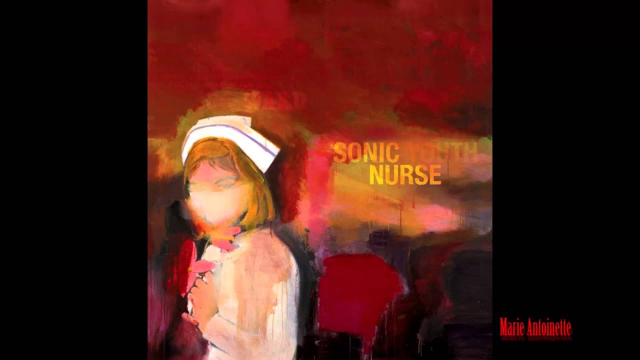 Nurse Sonic Youth Richard Prince By Marie Antoinette Youtube