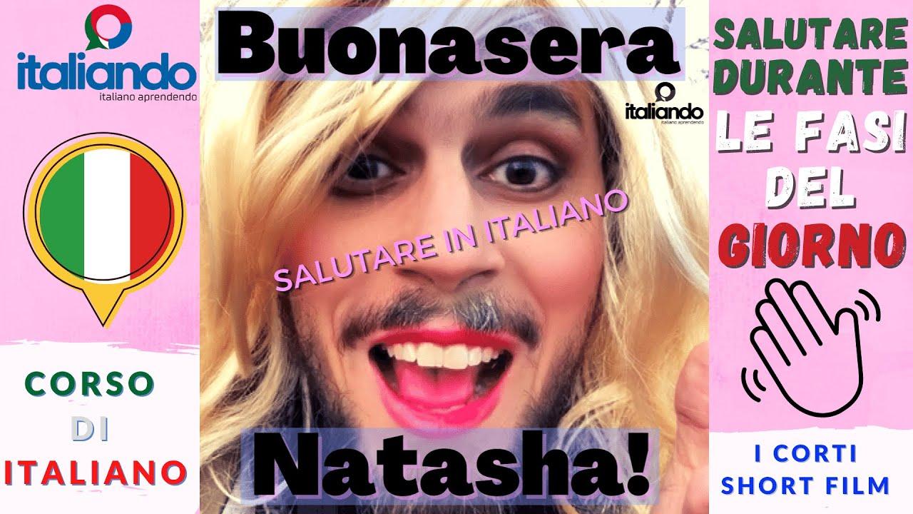Buonasera Natasha! Salutare in italiano durante le diverse fasi del giorno Corso di italiando online
