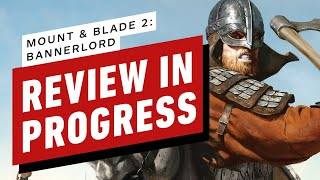 Mount & Blade II: Bannerlord Early Access Review in Progress (Video Game Video Review)