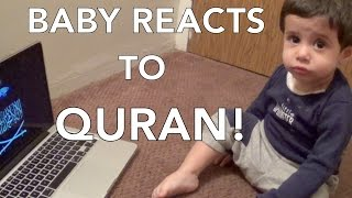 BABY REACTS TO QURAN!!