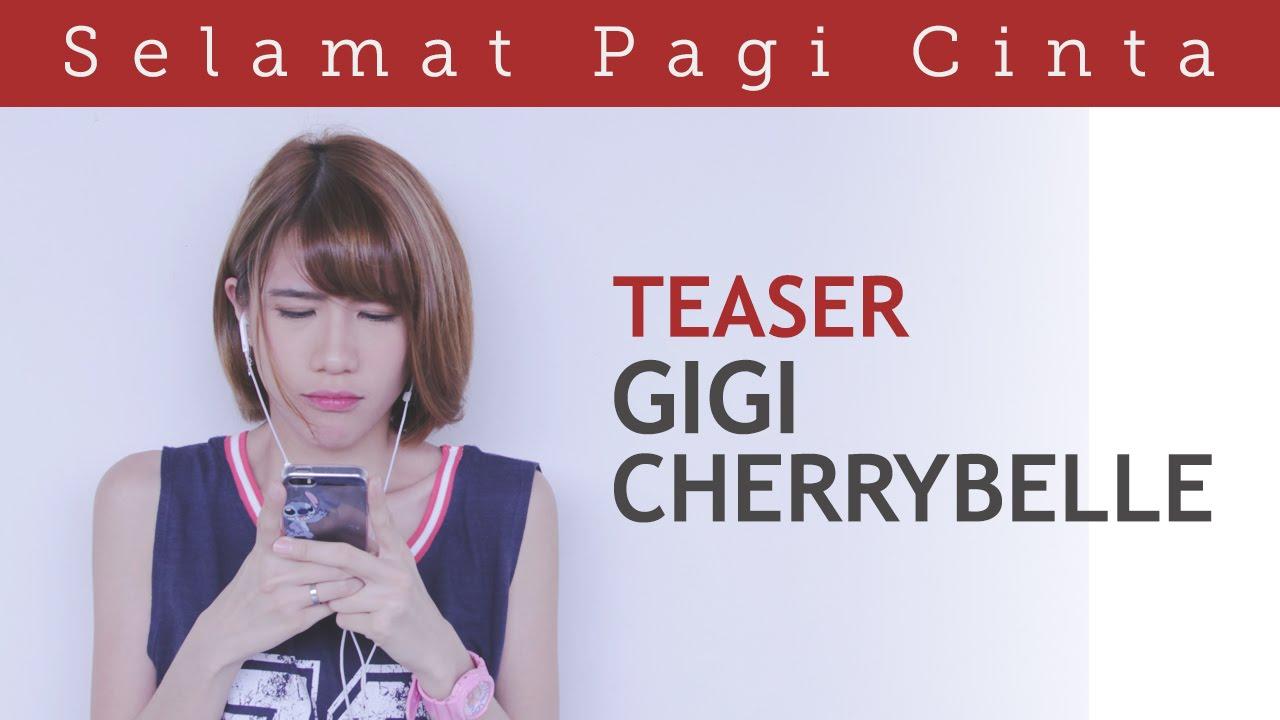 Selamat Pagi Cinta (Official Teaser) - Gigi Cherrybelle Version ...