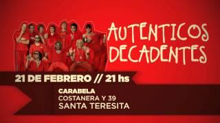 21 DE FEBRERO - LOS AUTENTICOS DECADENTES (SANTA TERESITA)