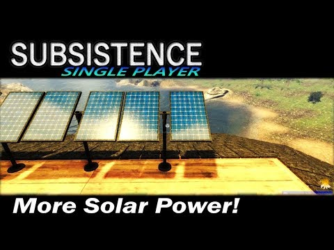 More Solar Power! | Subsistence Single Player Gameplay | EP 67 | Season 3