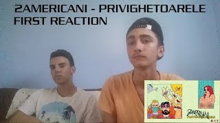 2americani - Privighetoarele (FIRST REACTION)