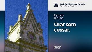 Estudo Bíblico - Orar sem cessar (10/09/2020)
