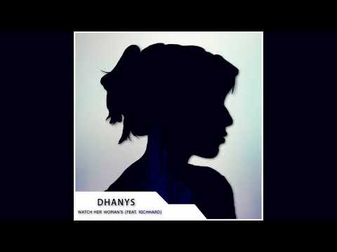 Dhanys! - Whatch Her Women's (Ft. RichHard) (Official Audio   Video HD) FREE DOWNLOAD