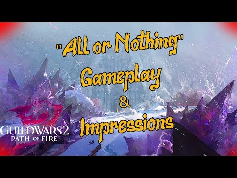 "Guild Wars 2  - ""All or Nothing"" Semi-Spoilery Impressions l Gameplay & Discussion l thumbnail"