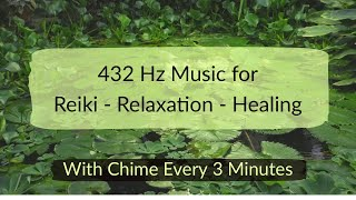432 Hz Reiki & Yin Yoga Music for Relaxation & Healing with Chime Every 3 Minutes