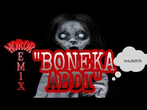 remix horor BONEKA ABDI ost.DANUR