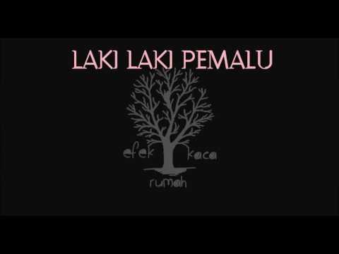 ERK - Laki laki Pemalu (Lirik)