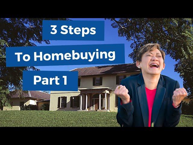 3 Steps To Homebuying Part 1/3 | Kasama Lee, Napa and Solano Counties Realtor