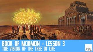 "Sunday School Bonanza - Book of Mormon Lesson 3 - ""The Vision of the Tree of Life"""
