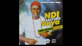 Onyenze Nwa Amobi Ndi Anaturo Anya FULL ALBUM - Highlife Music 2018.mp3