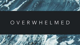 Are You Overwhelmed? Part 2