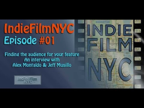 IFNYC #01: Finding the Audience for your Feature Film with Alex Montaldo & Jeff Musillo