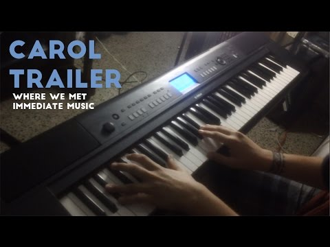 CAROL - Trailer - Piano Cover (Immediate Music)