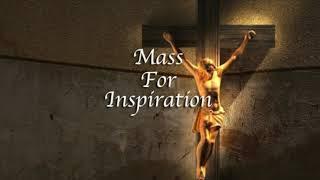 Mass for Inspiration - Sunday, January 17, 2021