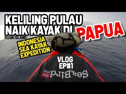 EXPEDITION KAYAK PAPUA | VLOG #1 FILM MAKER JOURNAL